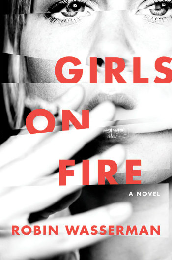 Girls on Fire by Robin Wasserman - the dark side of being a teenage girl in the 80's