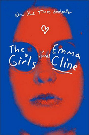 The Girls by Emma Cline - The story of a drifting teenage girl who becomes involved with members of a commune living near her in 1969.