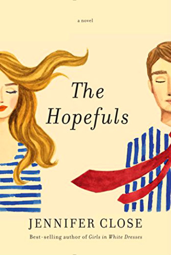 The Hopefuls by Jennifer Close - A novel centering on the hopes and dreams of two couples as they tackle DC under the new Obama administration.