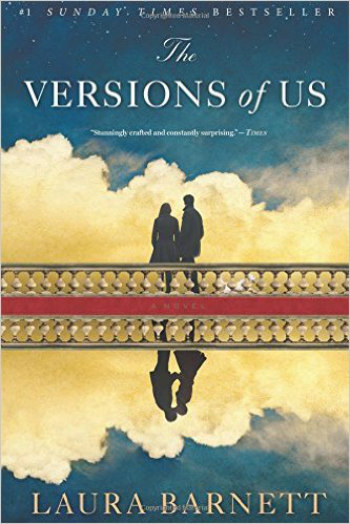 The Versions of Us by Laura Barnett - the story of a couple told along three different versions.