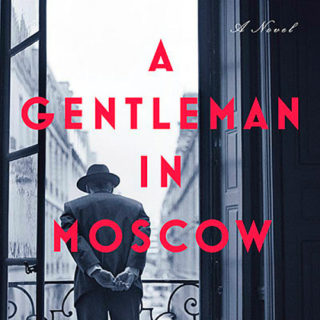 A Gentleman in Moscow by Amor Towles | Review