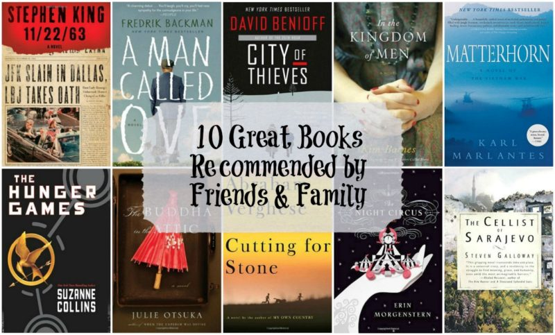 10 Books Recommended by Friends & Family - A look a ten outstanding books recommended to Novel Visits by ten different friends and family members. All were great reads that you should try!