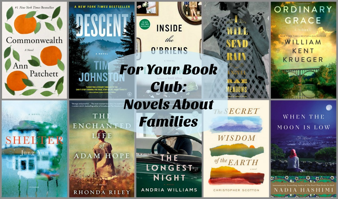 Novels About Families - Ten wonderful stories about families and the people in them. Some are happy, some are sad, but each is an inspiring read for any book club.
