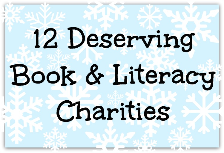 Book & Literacy Charities - Twelve book and literacy charities that are deserving of your consideration for holiday gift donations this year. Help bring books and literacy to everyone!