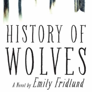 History of Wolves by Emily Fridlund | Review