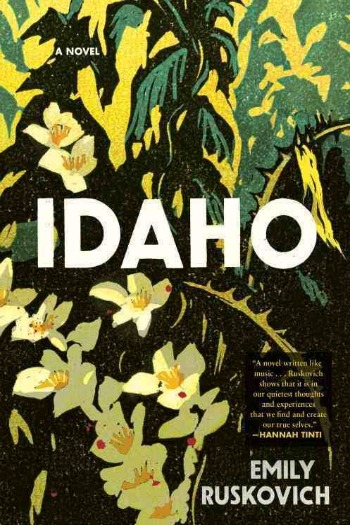 Idaho by Emily Ruskovich - This book tells the story of a ferocious love haunted by ghosts, dementia, and overwhelming guilt.