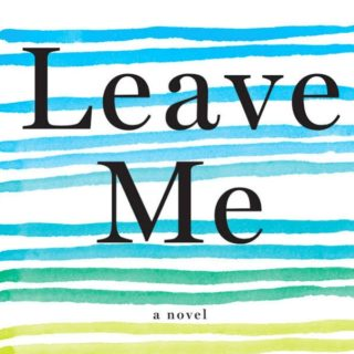 Leave Me by Gayle Forman | Review
