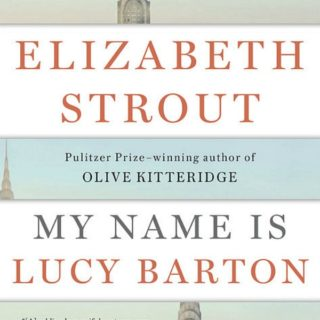 My Name is Lucy Barton by Elizabeth Strout | Review