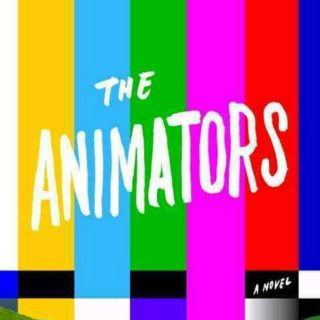 The Animators by Kayla Rae Whitaker | Review