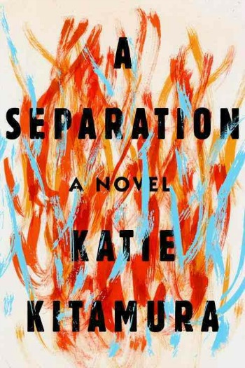 A Separation by Katie Kitamura - This book has caused a lot of buzz. Early press may have led some readers to believe it was a different sort of story. Let's discuss!
