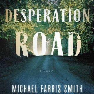 Desperation Road by Michael Farris Smith | Review