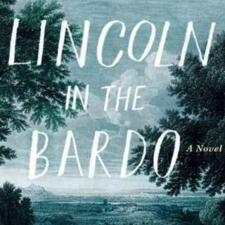 Lincoln in the Bardo by George Saunders | Review