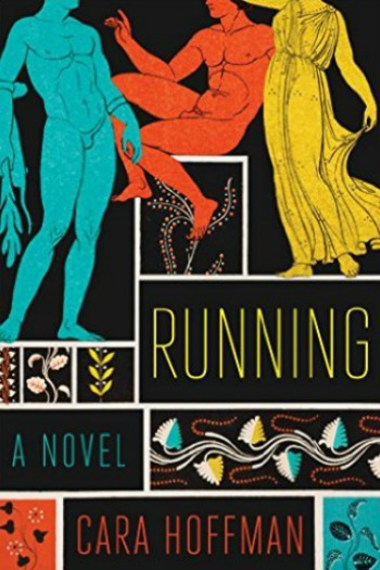 """Running by Cara Hoffman - The story of 3 drifting teens, """"runners"""" for a cheap hotel in Athens, taking risks, changing their lives."""