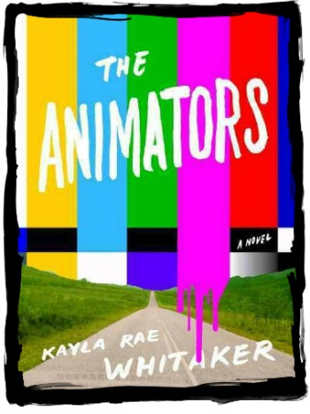 Full cover of The Animators by Kayla Rae Whitaker.