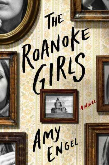 The Roanoke Girls by Amy Engel - a riveting story of a woman in search of her missing cousin & the family secret that causes Roanoke girls to leave or die.