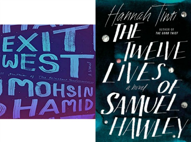 Exit West by Mohsin Hamid and The Twelve Lives of Samuel Hawley by Hannah Tinti