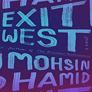 Exit West by Mohsin Hamid | Review