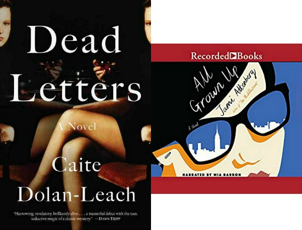 Dead Letters by Caite Dolan-Leach and All Grown Up by Jami Attenberg