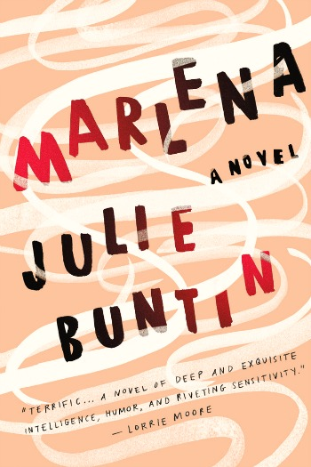 Marlena by Julie Buntin - Resonating with truth, this is a powerful story of the lasting imprint one teenage girl had on another.
