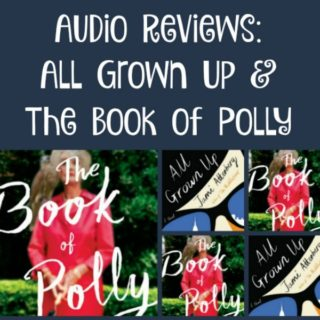 Audio Reviews: All Grown Up & The Book of Polly