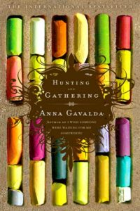 Hunting and Gathering by Anna Gavalda