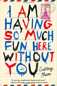 I'm Having So Much Fun Here Without You by Courtney Maum