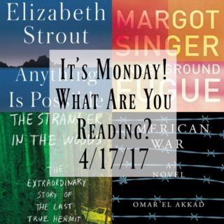 It's Monday! What Are You Reading? 4/17/17 | More