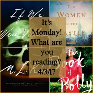 It's Monday! What are you reading? 4/3/17 | More