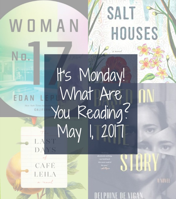 It's Monday! What Are You Reading? 5-1-17 - A look at reading on Novel Visits: what was read over the last week, current reads, plus books that will be coming up very soon.