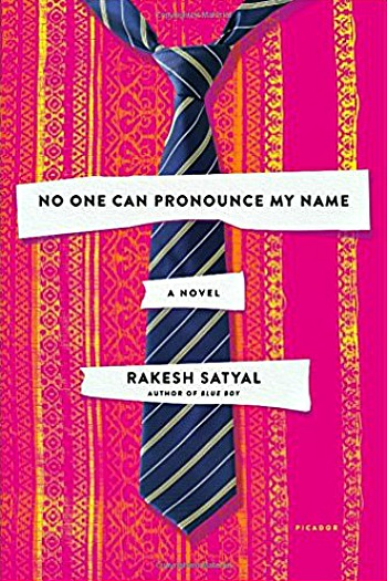 No One Can Pronounce My Name by Rakesh Satyal