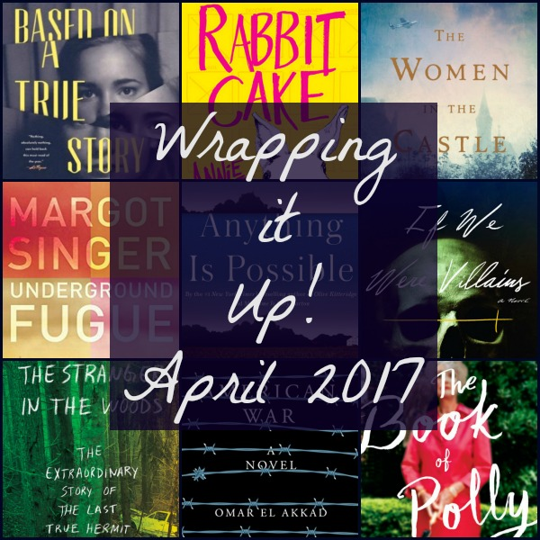 Wrapping It Up! April 2017 - April was a very good month on Novel Visits. Here the month in books, reviews and more is recapped. (Books read, reviewed, favorites, and trends.)
