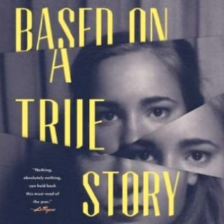 Based on a True Story by Delphine de Vigan | Review
