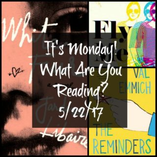 It's Monday! What Are You Reading? 5/22/17 | More