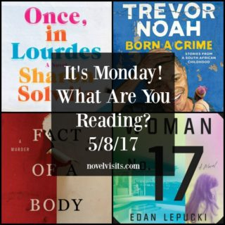 It's Monday! What Are You Reading? 5/8/17 | More