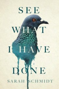 See What I Have Done by Sara Schmidt
