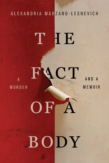 The Fact of a Body by Alexandria Marzano-Lesnevich - This nonfiction book recounts the murder of a child at the hands of a pedophile & the author's own abuse suffered as a child.