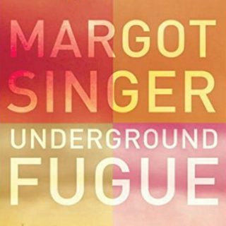 Underground Fugue by Margot Singer | Review