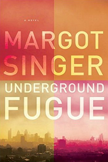 Underground Fugue by Margot Singer - Set against the backdrop of the 2008 bombings in London, this debut is a story of loss, misunderstanding, and betrayal and the terrible consequences that result.
