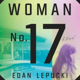 Woman No. 17 by Edan Lepucki | Review