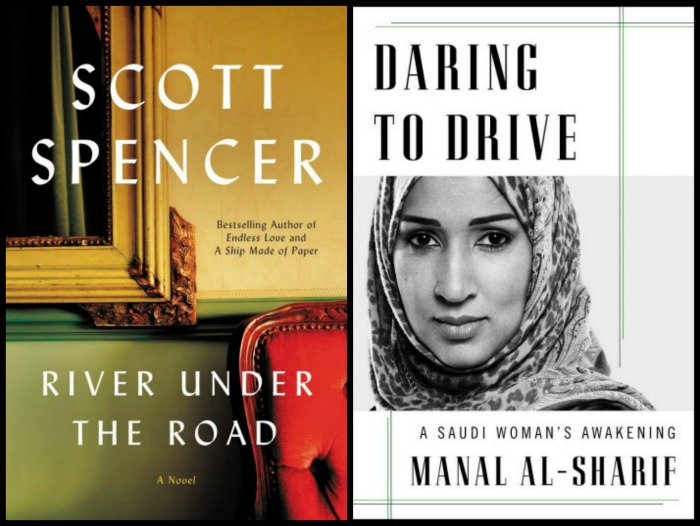 River Under the Road by Scott Spencer and Daring to Drive by Manal Al-Sharif
