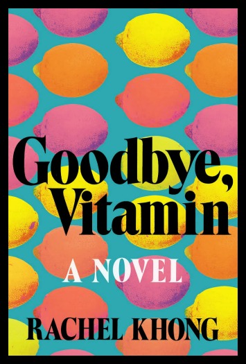 Goodbye Vitamin by Rachel Khong