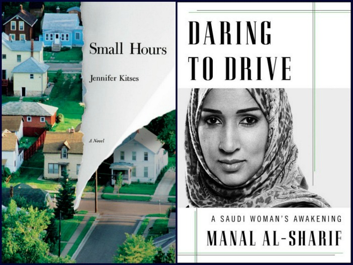 Small Hours by Jennifer Kitses and Daring to Drive by Manal Al-Sharif