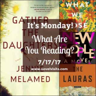 It's Monday! What Are You Reading? 7/17/17 | More