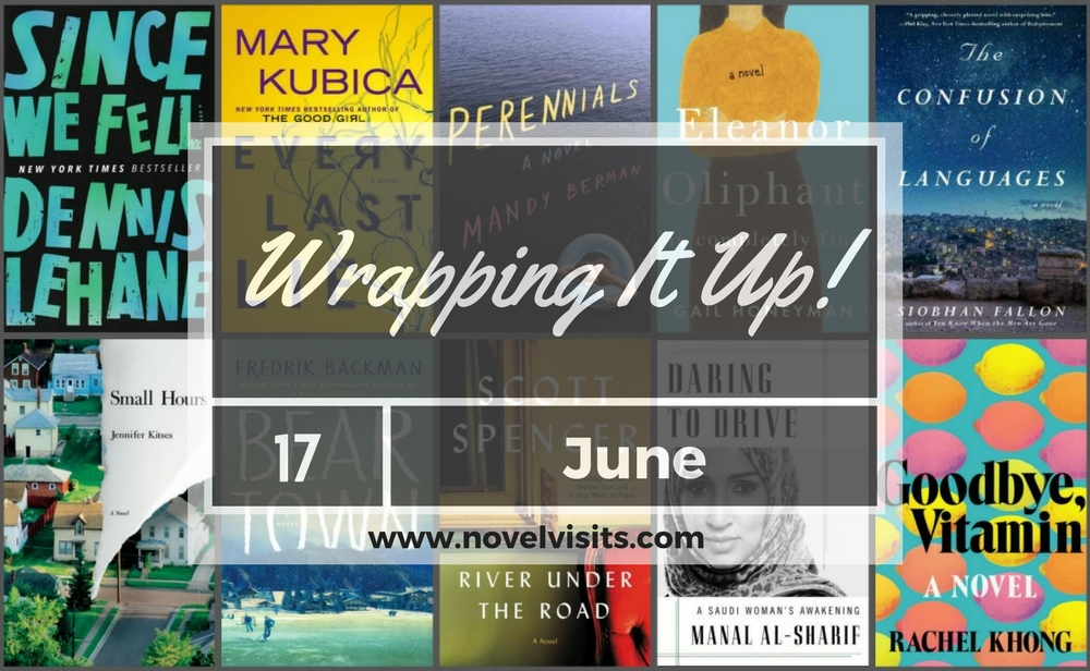 Wrapping It Up! June 2017 - A look back at June 2017 on Novel Visits, including books read/reviewed, the best book of the month, and a look at surprises from the blog.