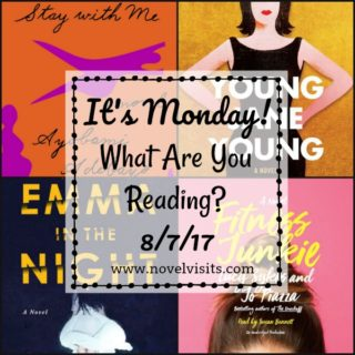 It's Monday! What Are You Reading? 8/7/17 | More